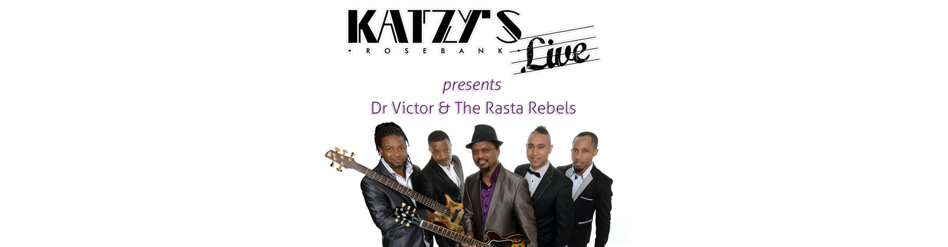 Dr Victor and The Rasta Rebels at Katzy's Live