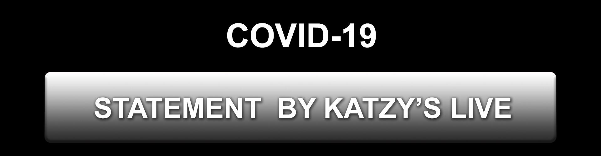 Covid-19 Statement - Katzy's Live